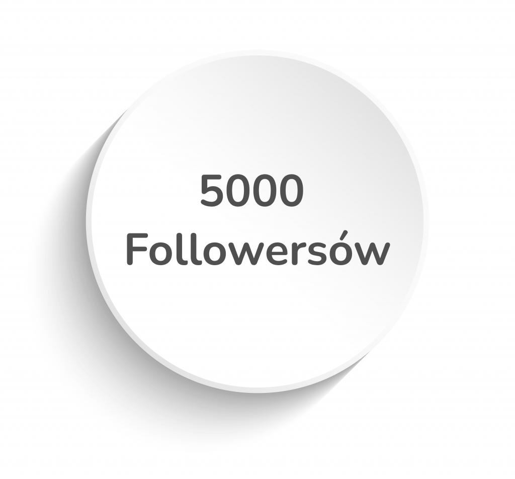 5000 followersów